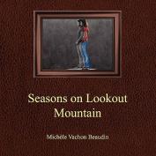 Seasons on Lookout Mountain