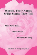 Women, Their Names, & The Stories They Tell
