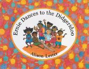 Ernie Dances to the Didgeridoo