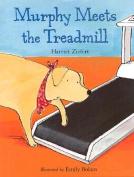 Murphy Meets the Treadmill