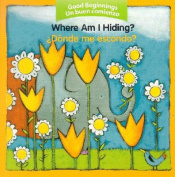 Where Am I Hiding?/Donde Me Escondo? (Un Buen Comienzo) [Board book]