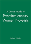 A Critical Guide to Twentieth-century Women Novelists