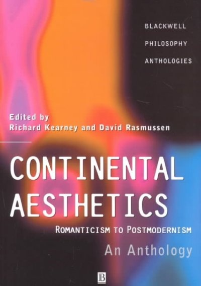 Continental Aesthetics: Romanticism to Postmodernism - An Anthology (Blackwell