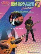 Jazz-Rock Triad Improvising for Guitar