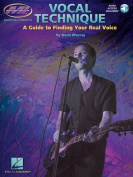 Vocal Technique - A Guide to Finding Your Real Voice
