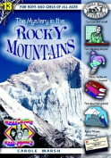 The Mystery in the Rocky Mountains (Real Kids! Real Places!