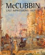 McCubbin - Latest Impressions 1907-17