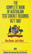 The Complete Book of Australian Test Cricket Records 1877-1987