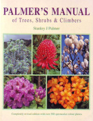 Palmer's Manual of Trees, Shrubs and Climbers
