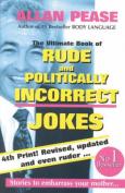 The Rude and Politically Incorrect Joke Book