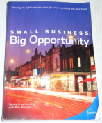 Small Business, Big Opportunity : Winning the Right Customers through Smart Marketing and Advertising