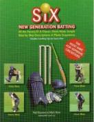 Six: New Generation Batting