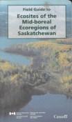 Field Guide to Ecosites of the Mid-Boreal Ecoregions of Saskatchewan