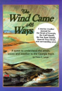 The Wind Came All Ways
