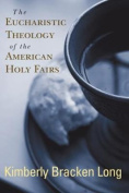 The Eucharistic Theology of the American Holy Fairs