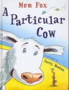 A Particular Cow,