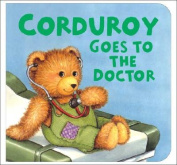 Corduroy Goes to the Doctor (Lg Format) [Board Book]