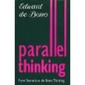 Parallel Thinking. From Socratic Thinking to de Bono Thinking