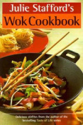 Julie Stafford's Wok Cookbook