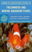 Simon & Schuster's Guide to Freshwater and Marine Aquarium Fishes