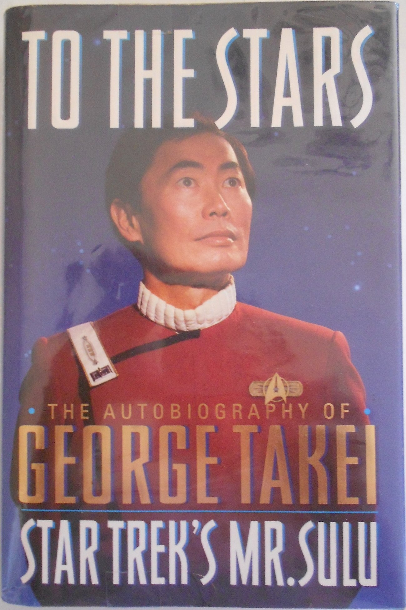 To the Stars (Star Trek (trade/hardcover)) by George Takei.