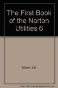 The First Book of the Norton Utilities 6