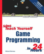 Sams Teach Yourself Game Programming in 24 Hours [With CDROM]