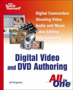 Sams Teach Yourself Digital Video and DVDs All in One