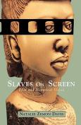 Slaves on Screen - Film & Historical Vision (USA)