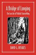 A Bridge of Longing