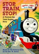 Stop, Train, Stop! a Thomas the Tank Engine Story (Thomas & Friends) [Board Book]
