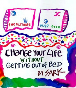 Change Your Life without Getting Out of Bed