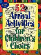 52 Arrival Activities for Children's Choir