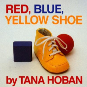 Red, Blue, Yellow Shoe [Board Book]