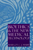 Bioethics & the New Medical Technology