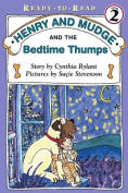 Henry and Mudge and the Bedtime Thumps (Henry & Mudge Books