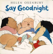 Say Goodnight [Board Book]