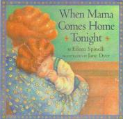When Mama Comes Home Tonight (Classic Board Books) [Board book]