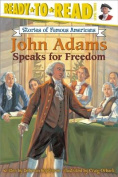 John Adams Speaks for Freedom (Stories of Famous Americans