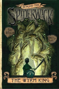 The Wyrm King (Beyond the Spiderwick Chronicles