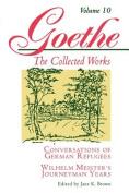 Goethe: Conversations of German Refugees, Wilhelm Meister's Journeyman Years or The Renunciants