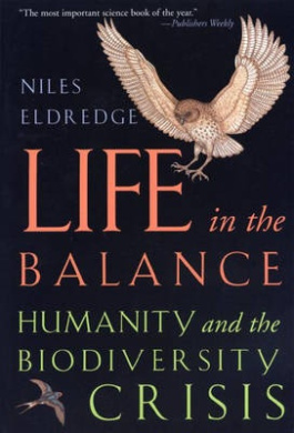 Life in the Balance: Humanity and the Biodiversity Crisis