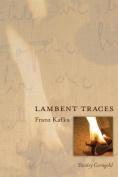 Lambent Traces: Franz Kafka