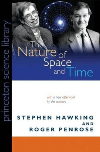 The Nature of Space and Time (Princeton Science Library) by Stephen Hawking.