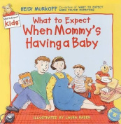 What to Expect When Mommy's Having a Baby