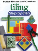 "Tiling: Step-by-Step (""Better Homes & Gardens"""