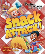 Snack Attack! (Better Homes & Gardens