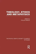 Theology, Ethics and Metaphysics