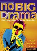 No Big Drama