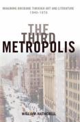 The Third Metropolis